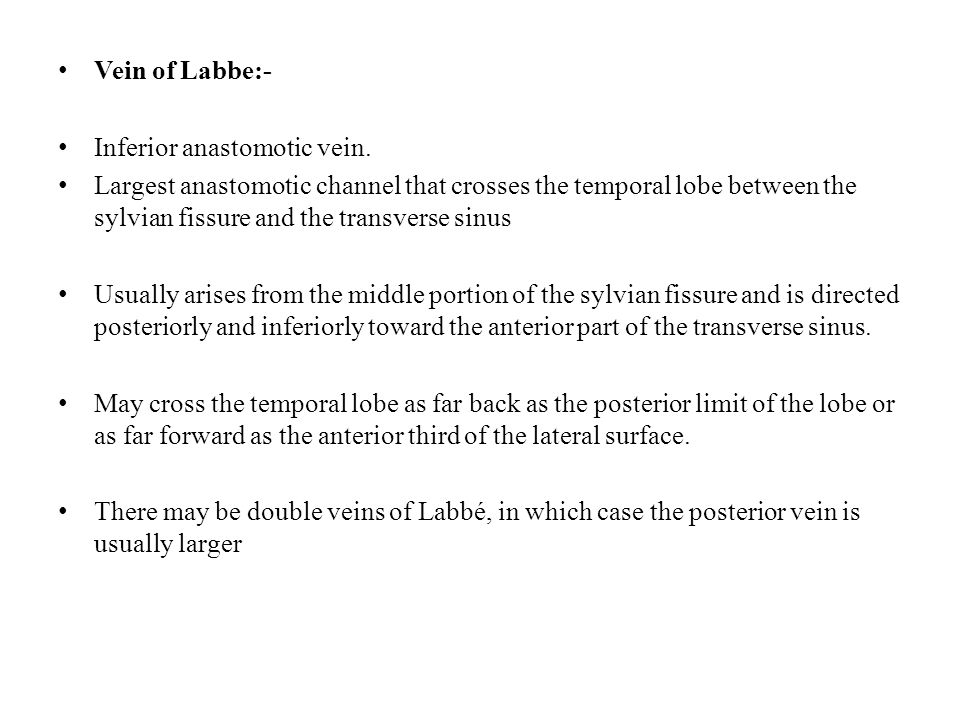 Vein of Labbe:- Inferior anastomotic vein.