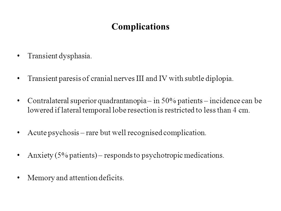 Complications Transient dysphasia.