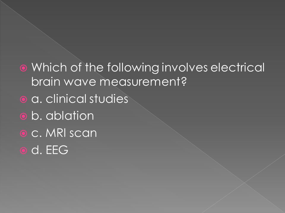 Which of the following involves electrical brain wave measurement