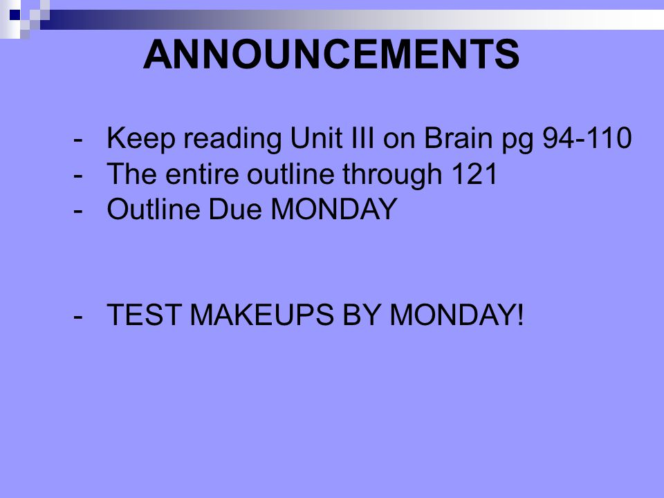 ANNOUNCEMENTS Keep reading Unit III on Brain pg 94-110