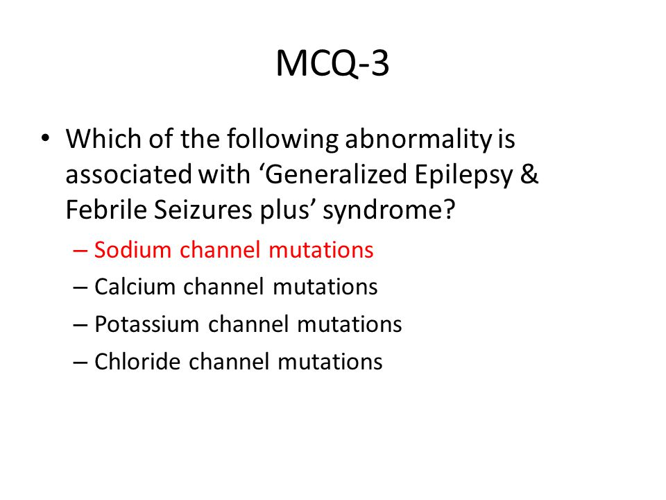 MCQ-3 Which of the following abnormality is associated with 'Generalized Epilepsy & Febrile Seizures plus' syndrome