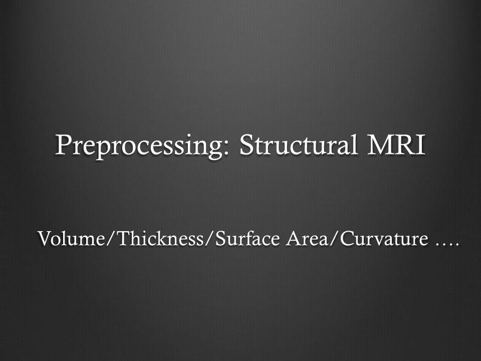 Preprocessing: Structural MRI
