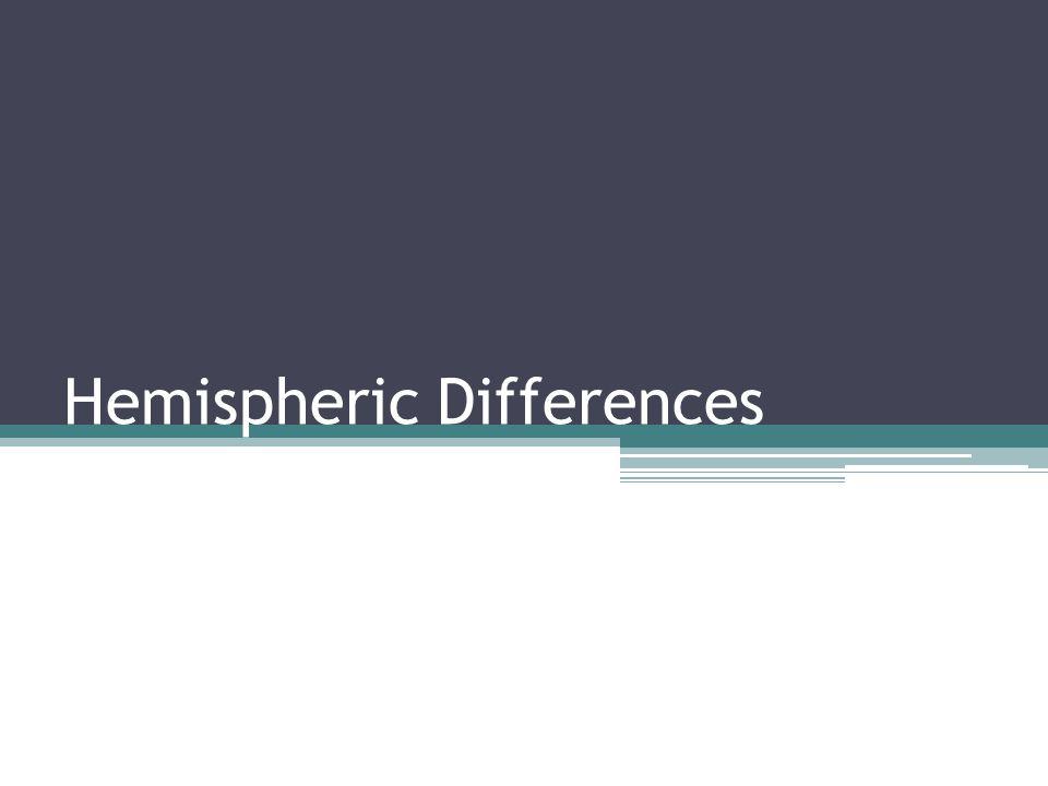 Hemispheric Differences
