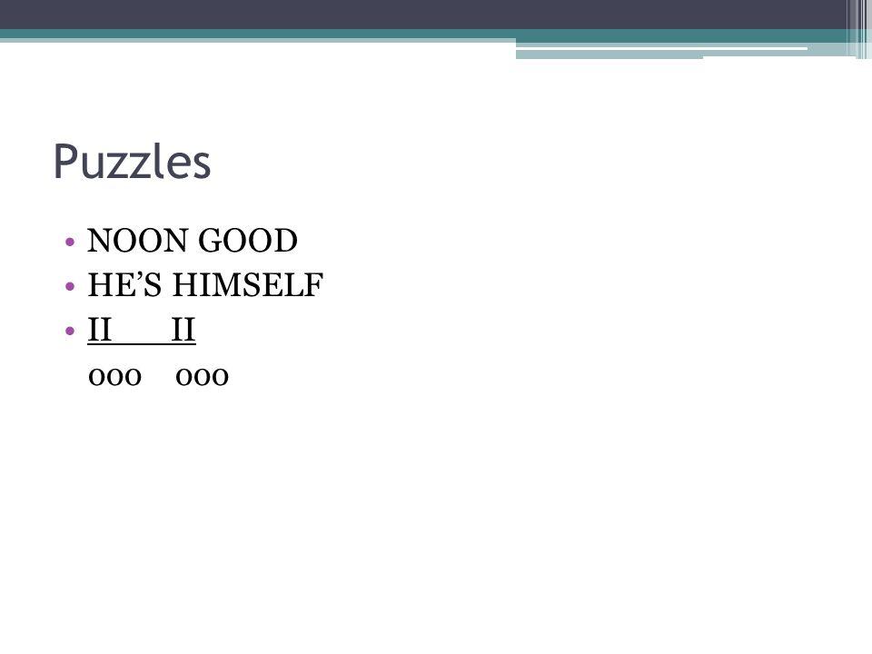 Puzzles NOON GOOD HE'S HIMSELF II II ooo ooo