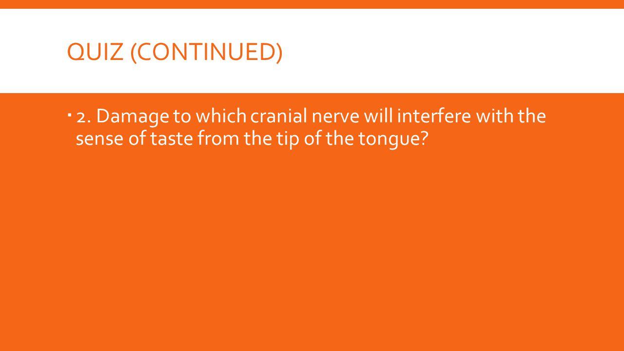 Quiz (Continued) 2.