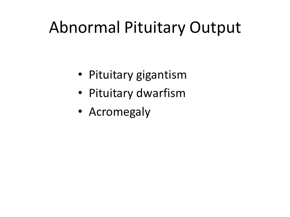 Abnormal Pituitary Output