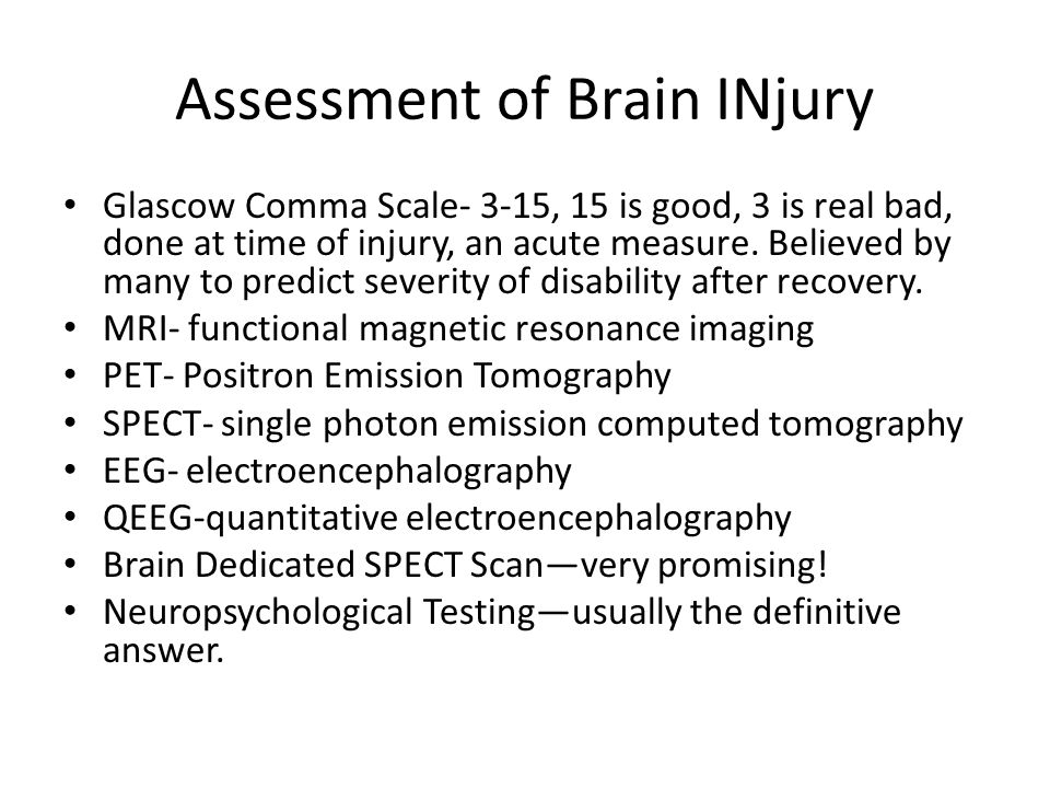 Assessment of Brain INjury