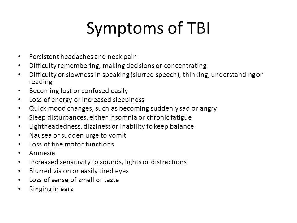 Symptoms of TBI Persistent headaches and neck pain