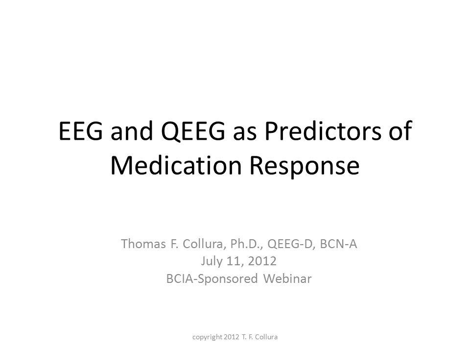 EEG and QEEG as Predictors of Medication Response