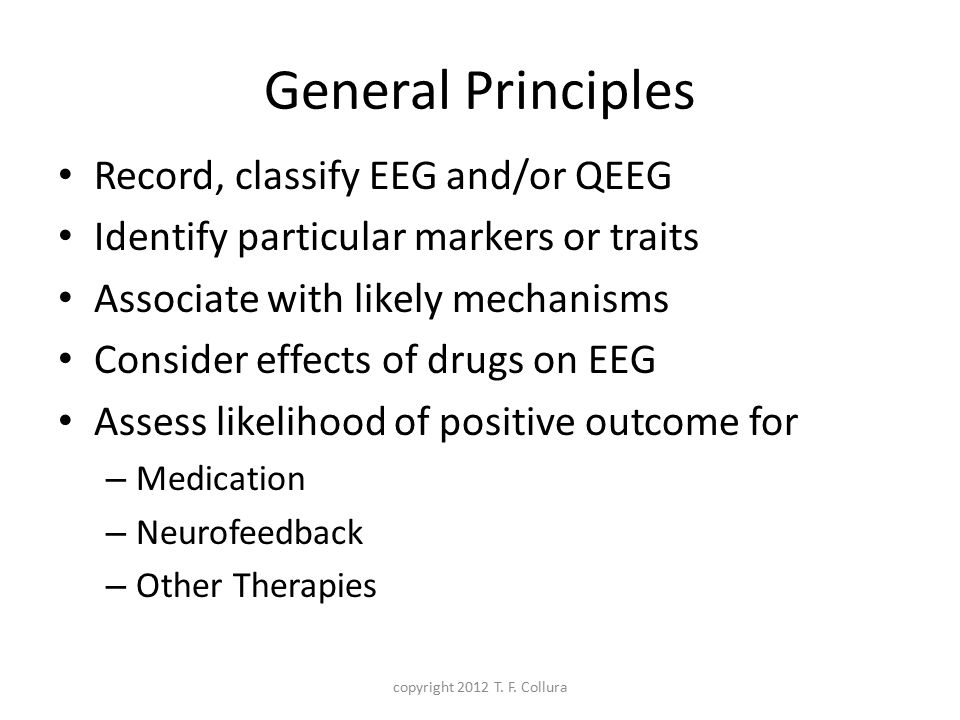 General Principles Record, classify EEG and/or QEEG