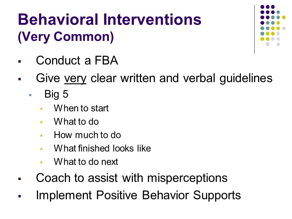 Behavioral Interventions (Very Common)