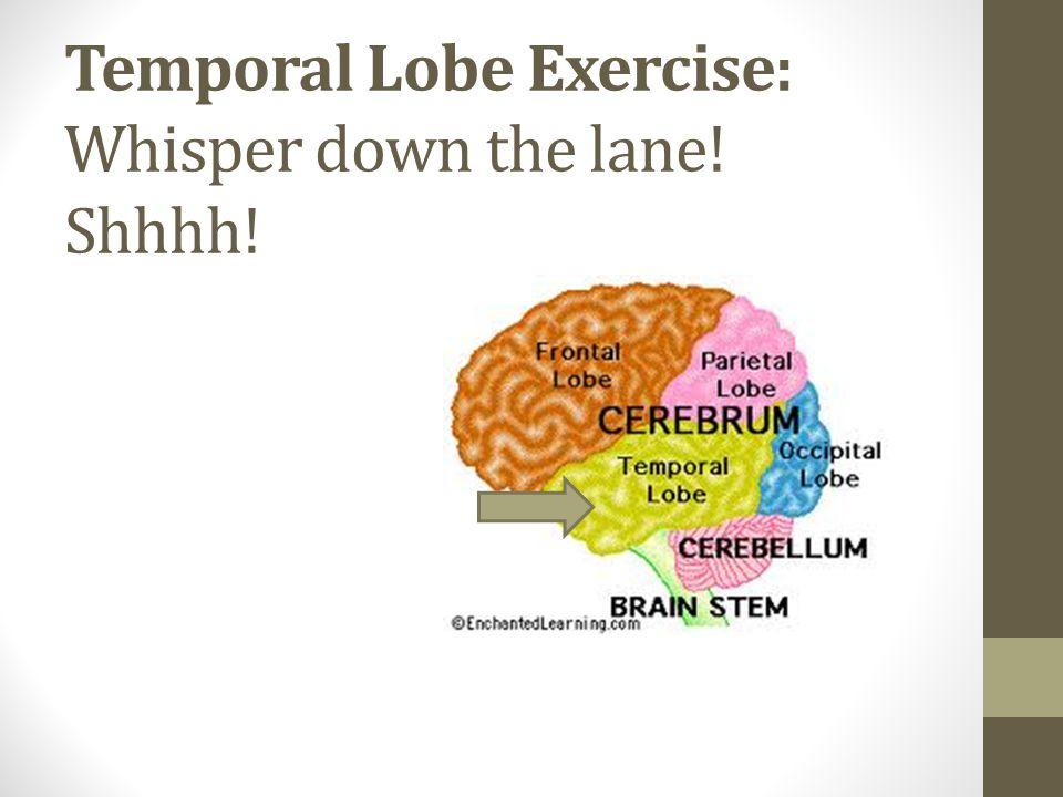 Temporal Lobe Exercise: Whisper down the lane! Shhhh!