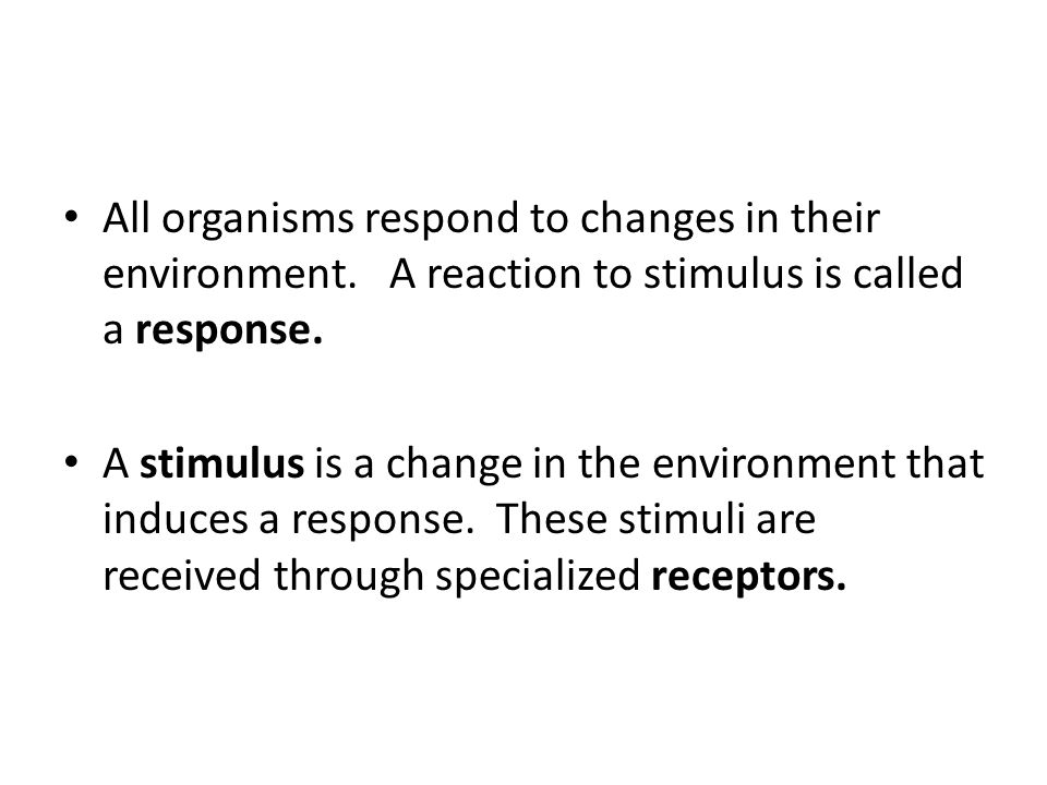 All organisms respond to changes in their environment