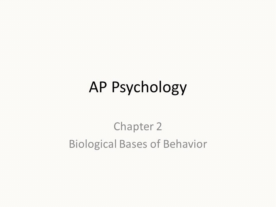 Chapter 2 Biological Bases of Behavior