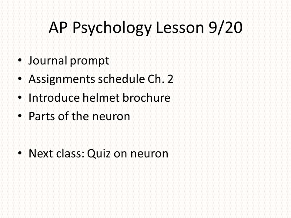 AP Psychology Lesson 9/20 Journal prompt Assignments schedule Ch. 2