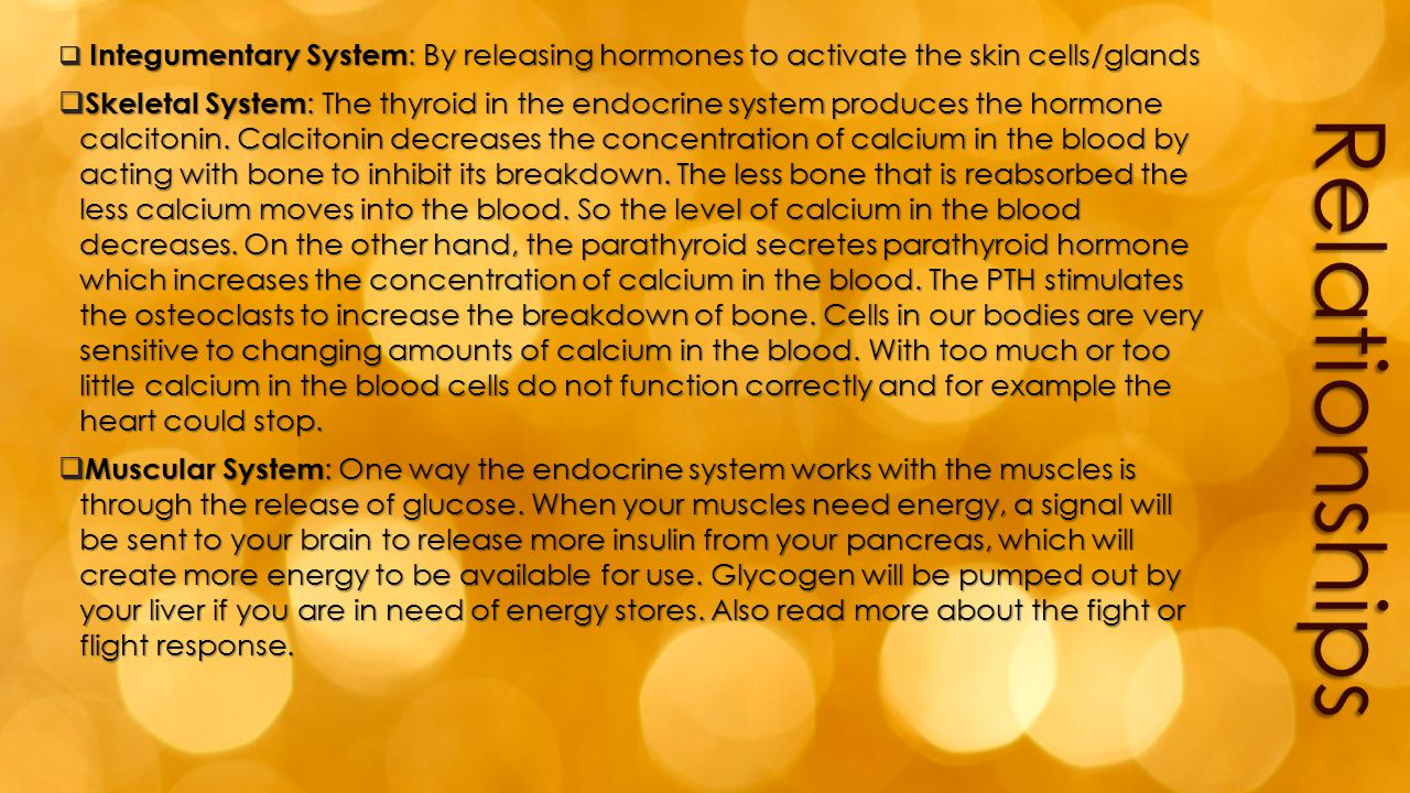 Integumentary System: By releasing hormones to activate the skin cells/glands