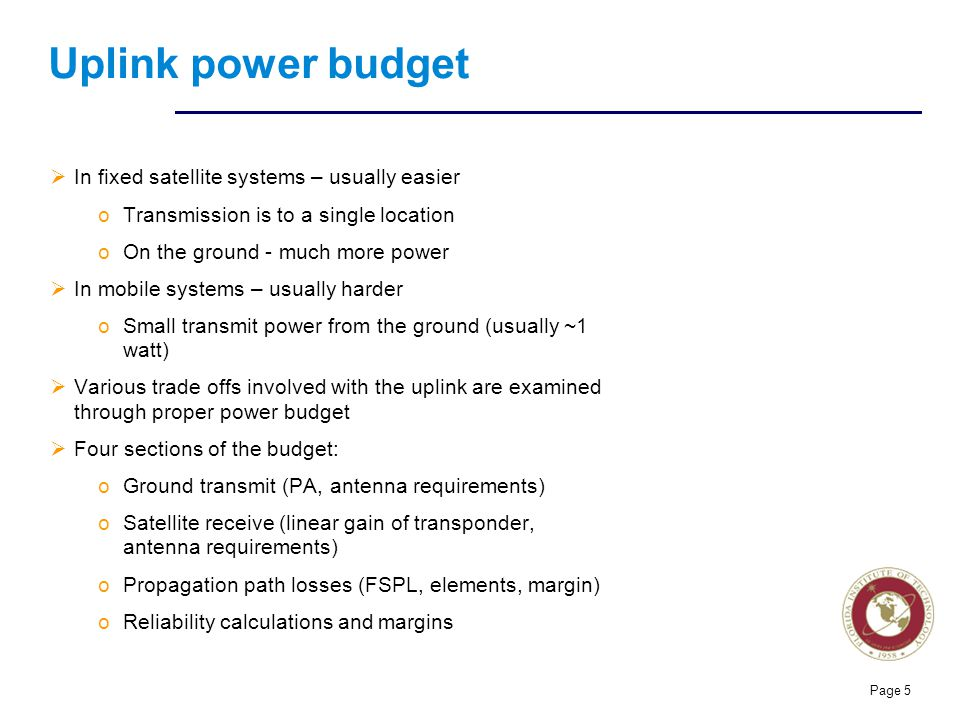 Uplink power budget In fixed satellite systems – usually easier