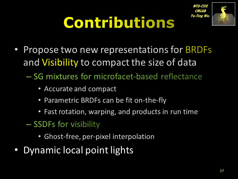 Contributions Propose two new representations for BRDFs and Visibility to compact the size of data.