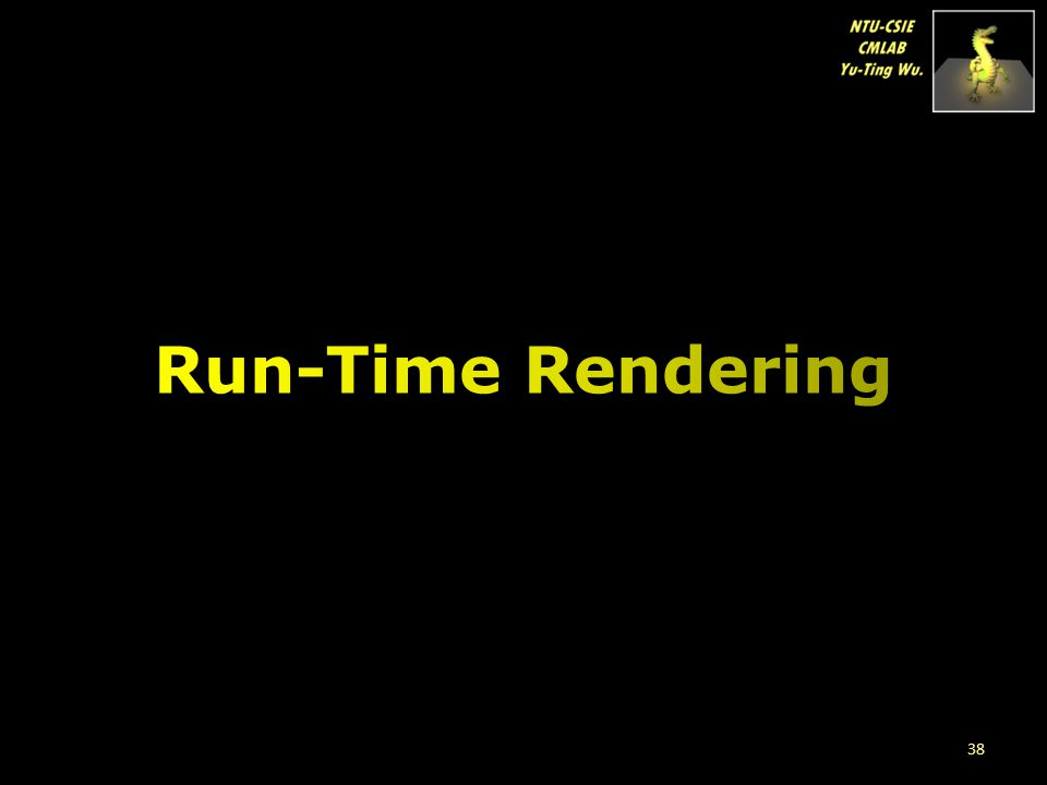 Run-Time Rendering