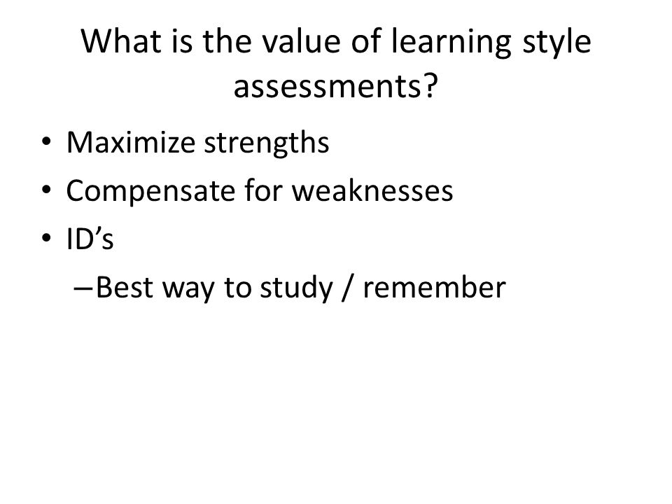 What is the value of learning style assessments