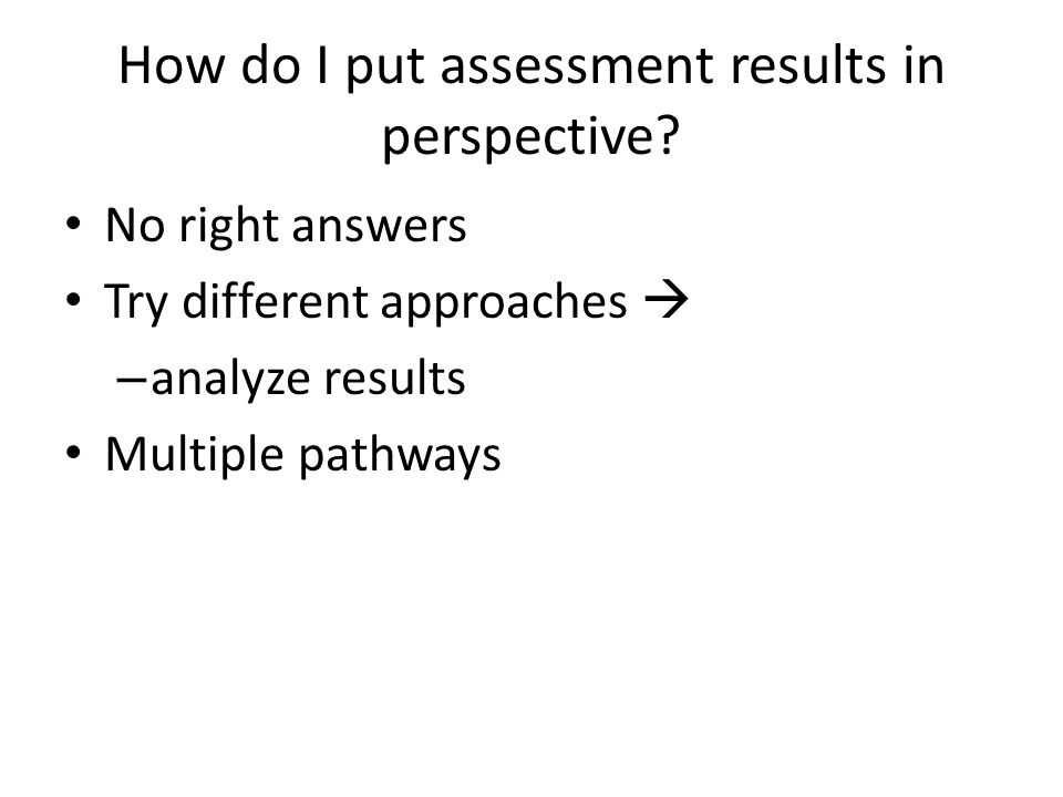 How do I put assessment results in perspective