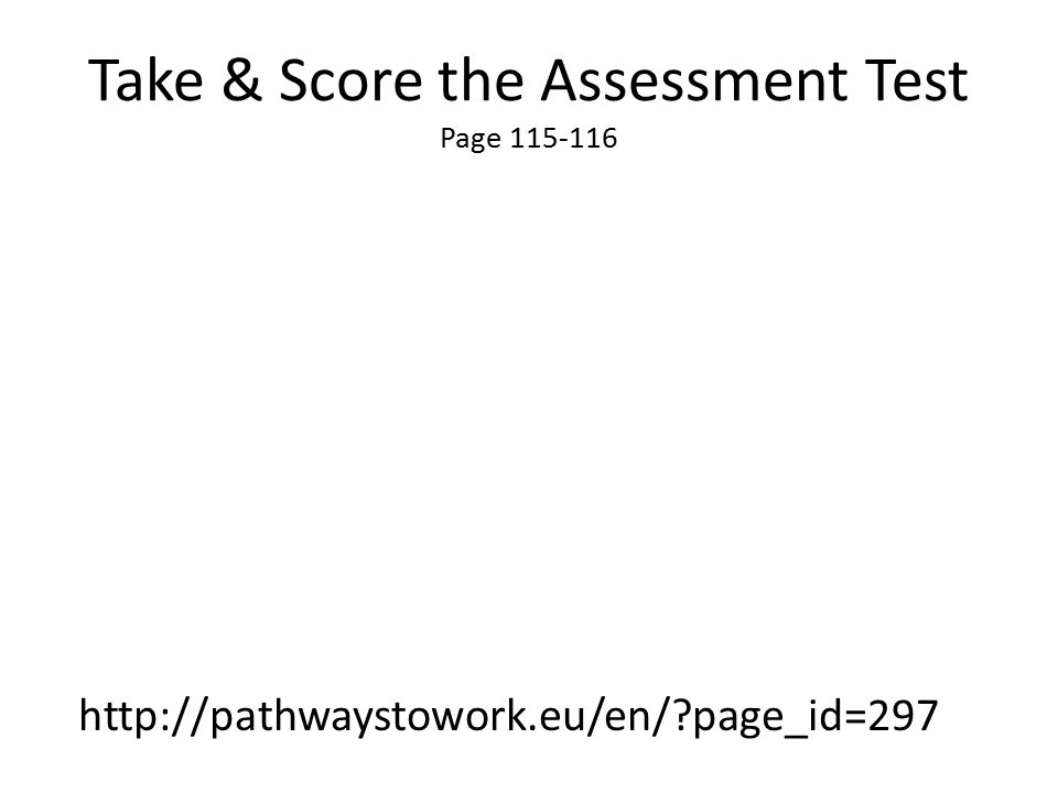 Take & Score the Assessment Test Page 115-116