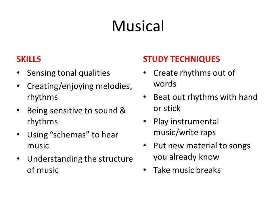 Musical SKILLS STUDY TECHNIQUES Sensing tonal qualities