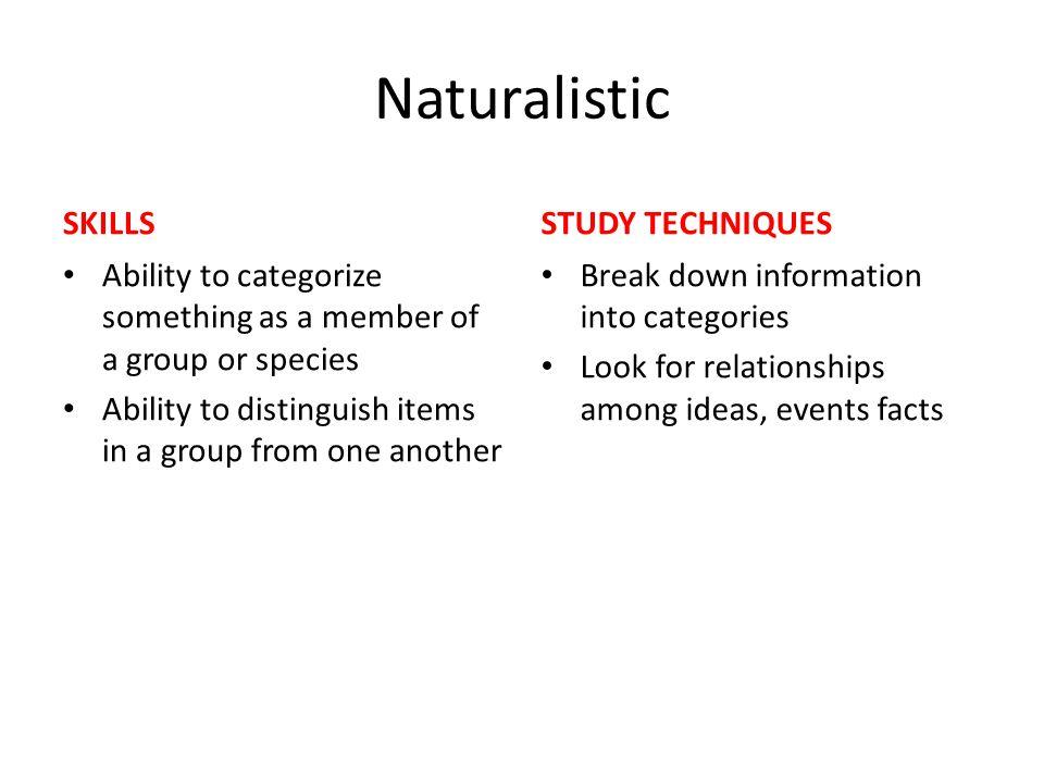 Naturalistic SKILLS STUDY TECHNIQUES