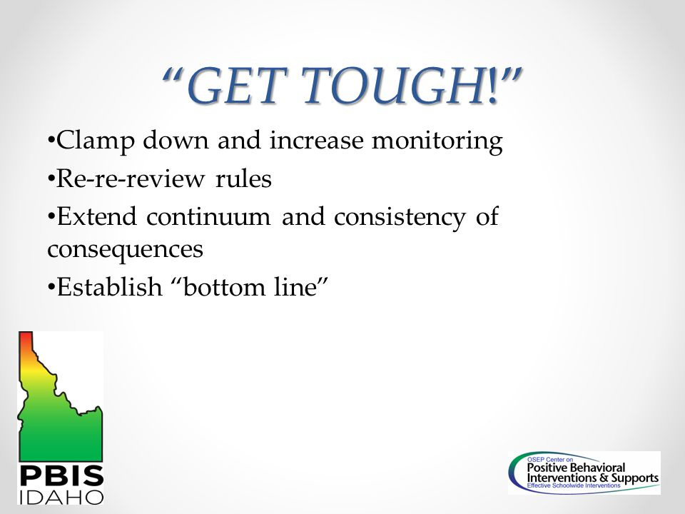 GET TOUGH! Clamp down and increase monitoring Re-re-review rules