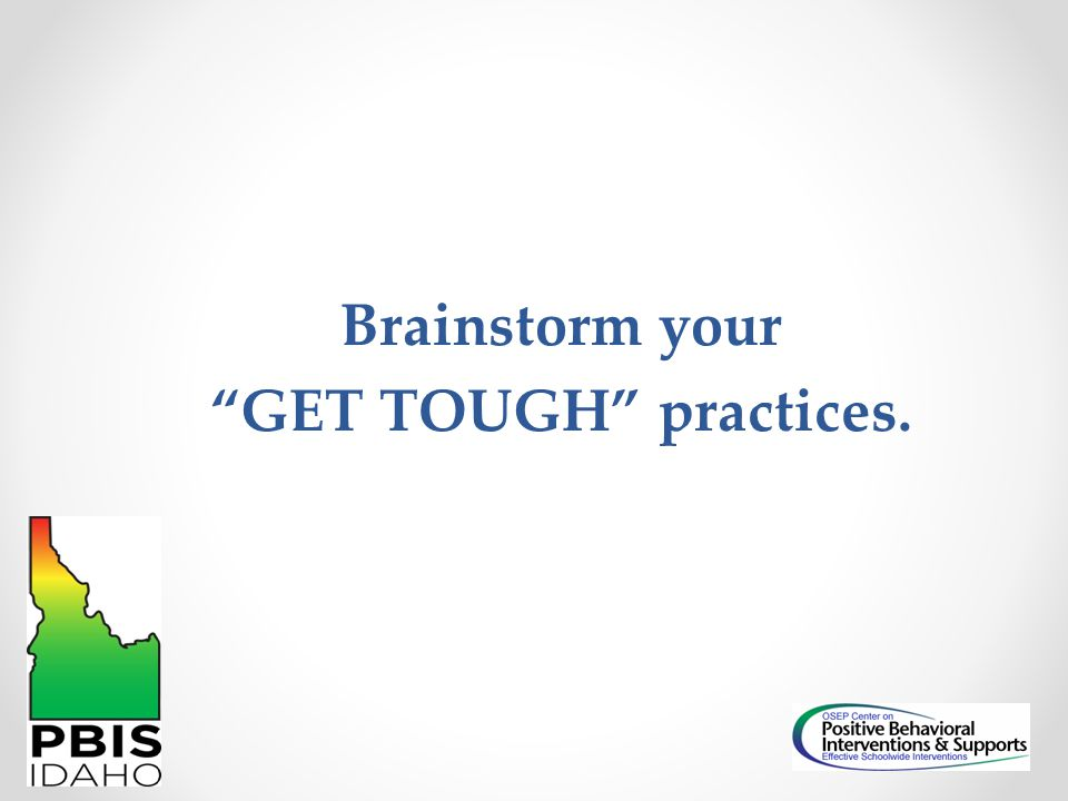 Brainstorm your GET TOUGH practices.