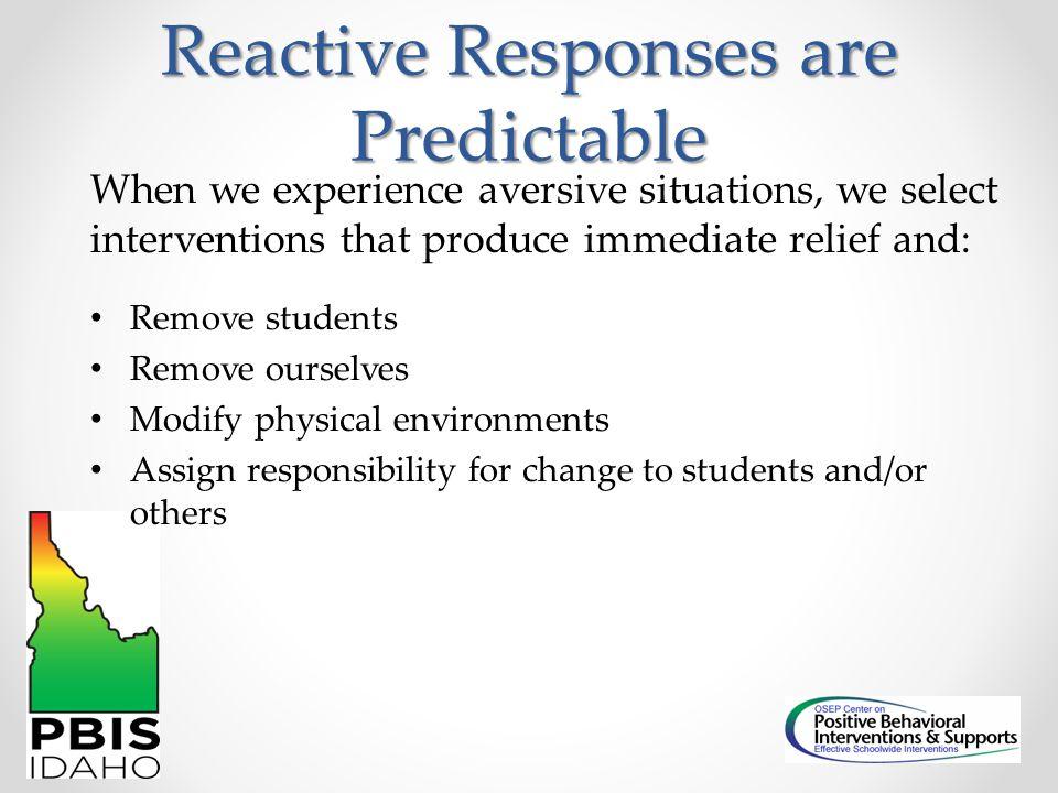 Reactive Responses are Predictable