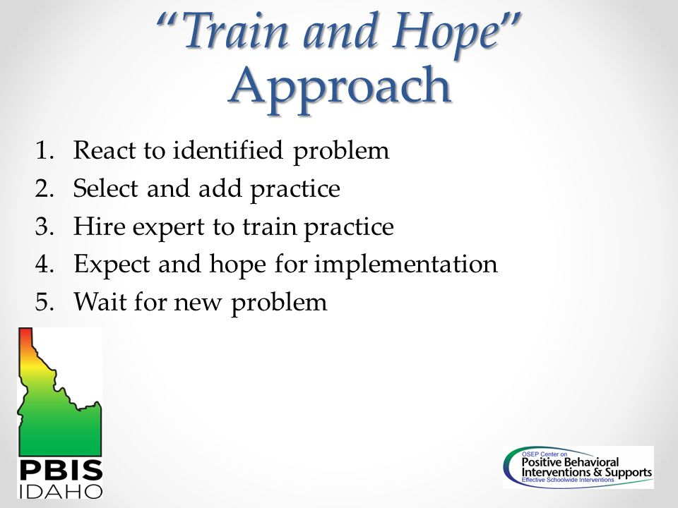 Train and Hope Approach