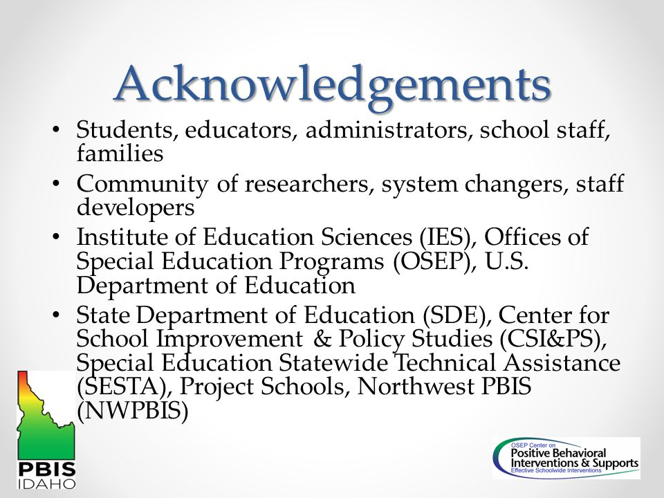 Acknowledgements Students, educators, administrators, school staff, families. Community of researchers, system changers, staff developers.