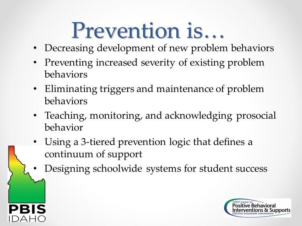 Prevention is… Decreasing development of new problem behaviors