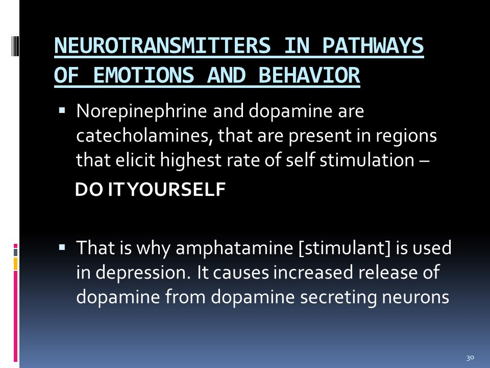 NEUROTRANSMITTERS IN PATHWAYS OF EMOTIONS AND BEHAVIOR