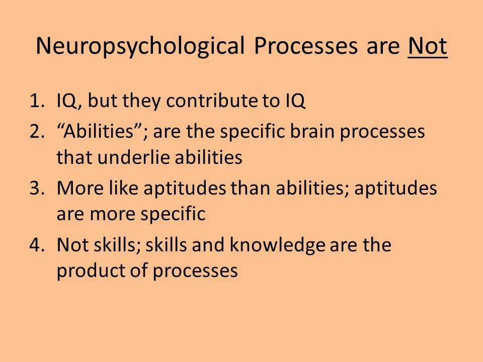Neuropsychological Processes are Not