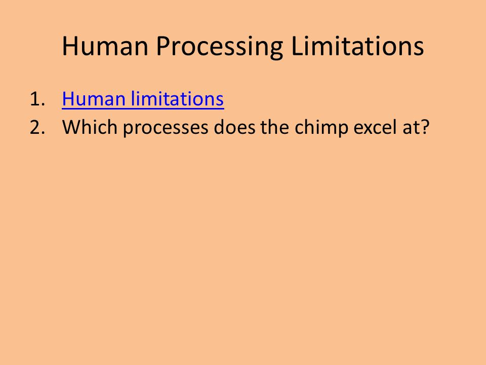 Human Processing Limitations