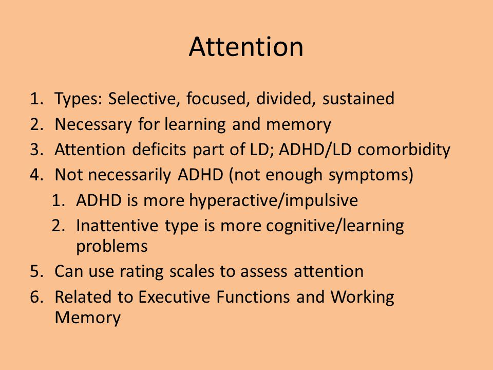 Attention Types: Selective, focused, divided, sustained