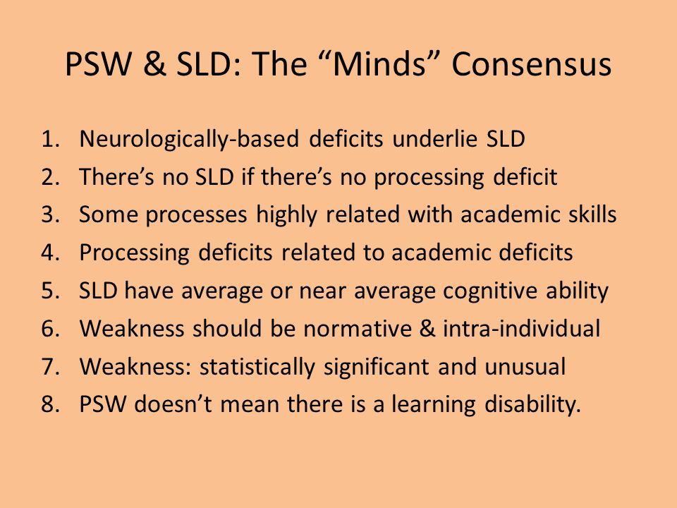 PSW & SLD: The Minds Consensus