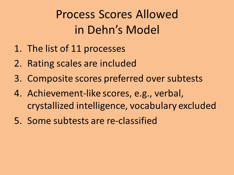 Process Scores Allowed in Dehn's Model
