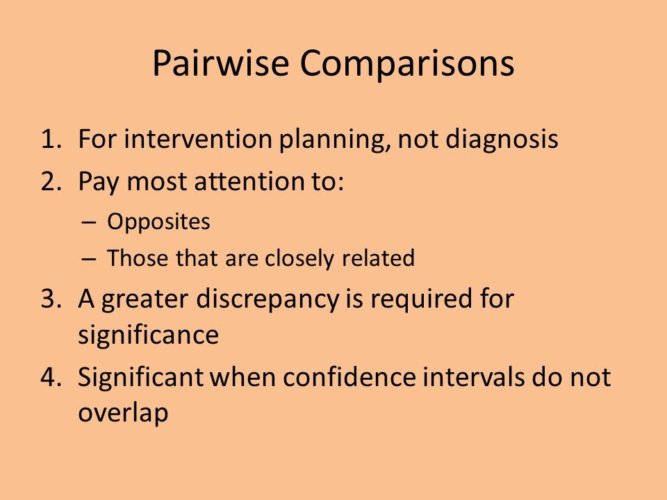 Pairwise Comparisons For intervention planning, not diagnosis