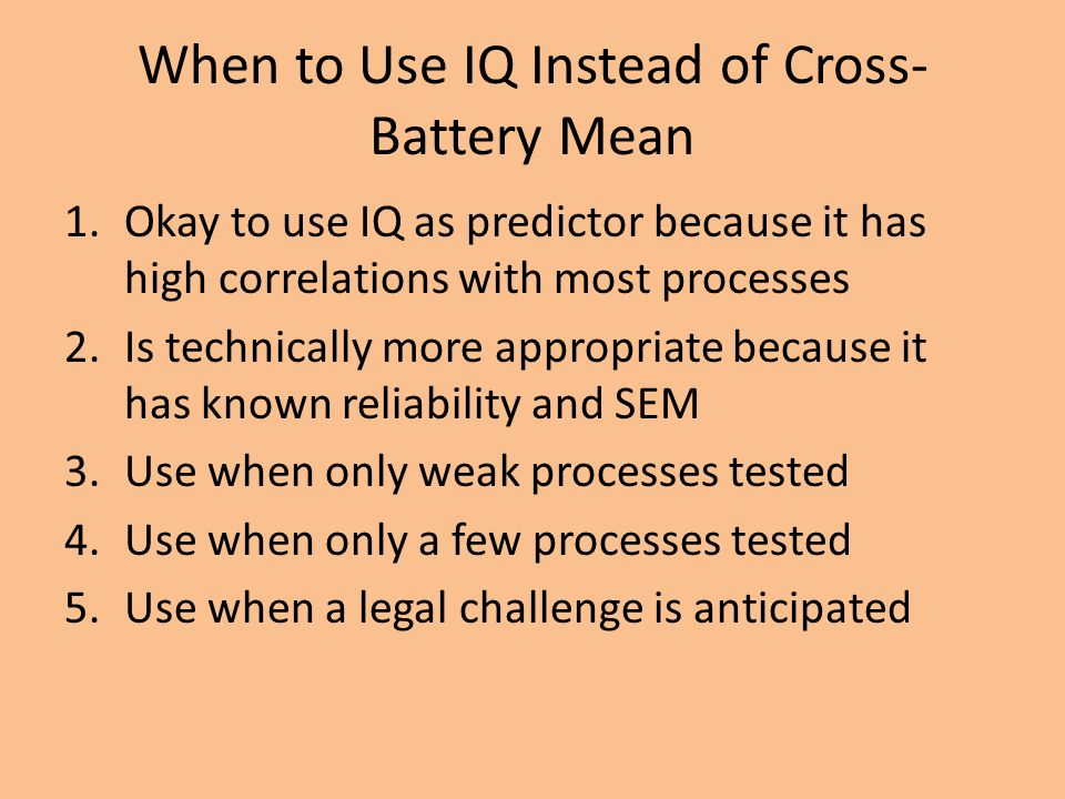 When to Use IQ Instead of Cross-Battery Mean