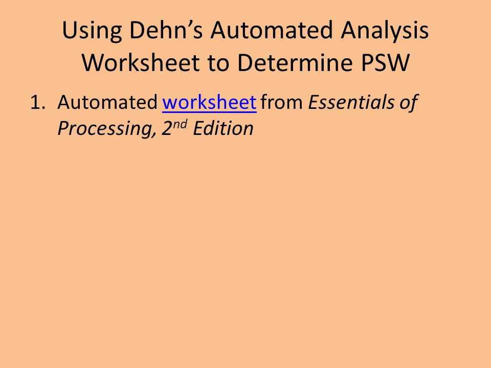 Using Dehn's Automated Analysis Worksheet to Determine PSW