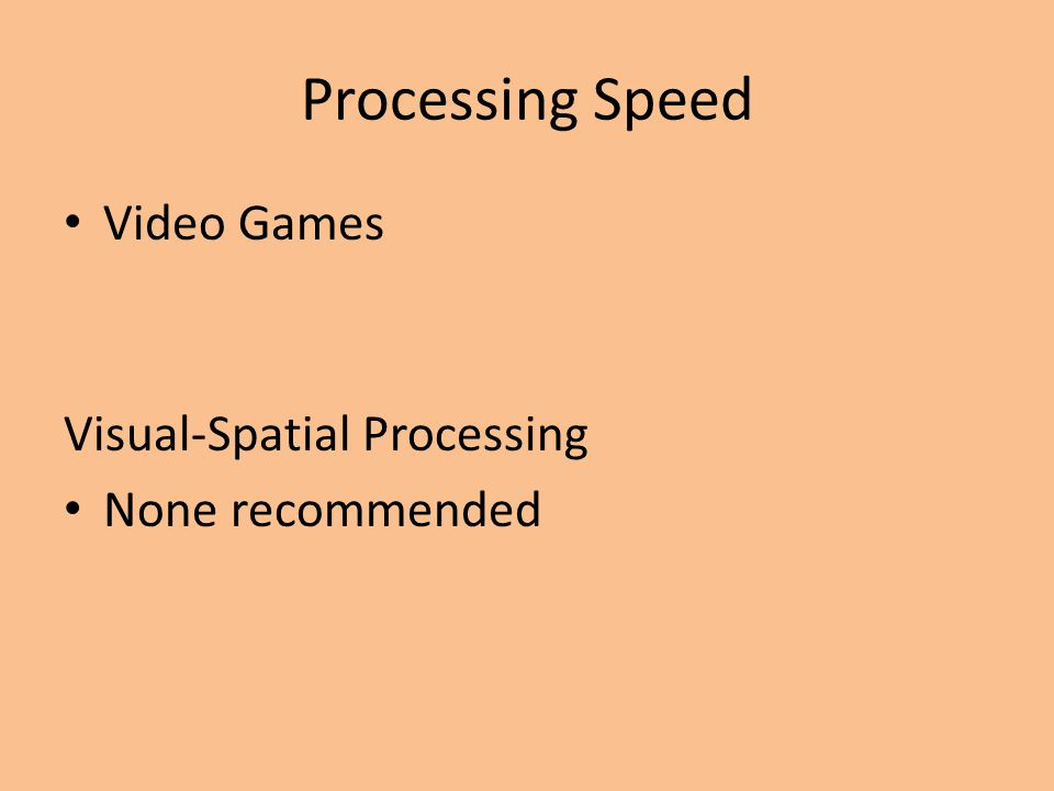 Processing Speed Video Games Visual-Spatial Processing