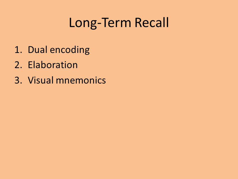 Long-Term Recall Dual encoding Elaboration Visual mnemonics