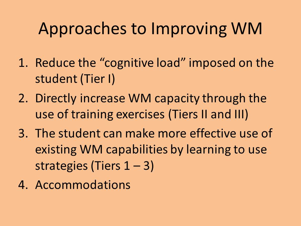 Approaches to Improving WM