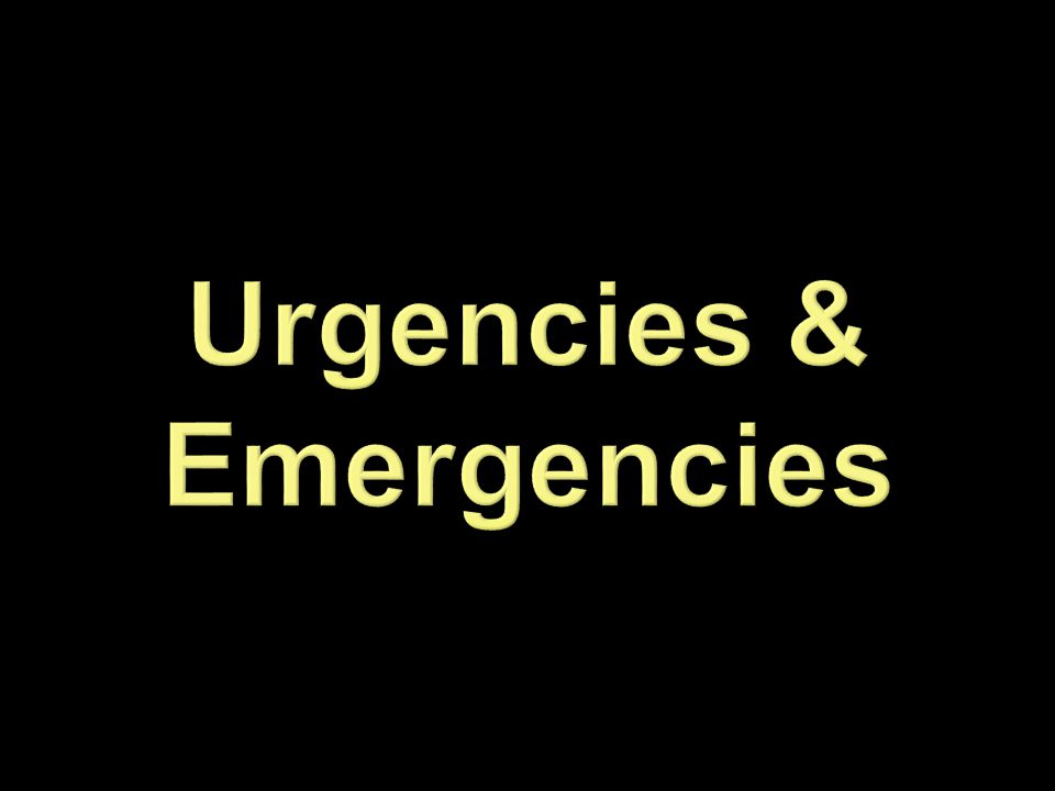 Urgencies & Emergencies