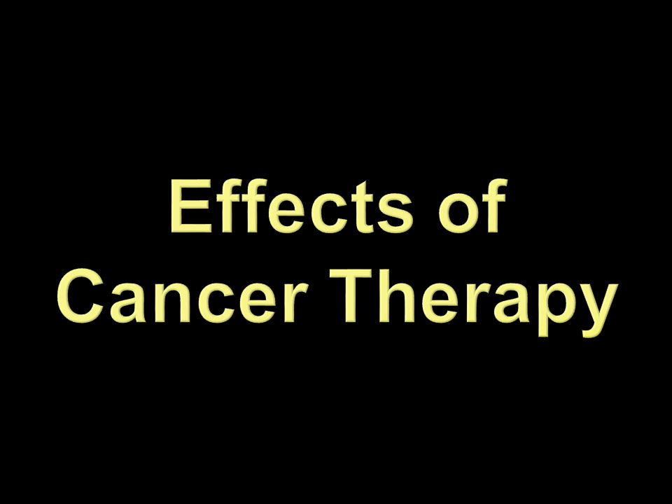 Effects of Cancer Therapy