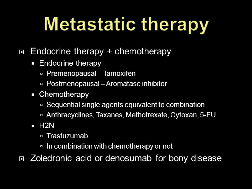 Metastatic therapy Endocrine therapy + chemotherapy