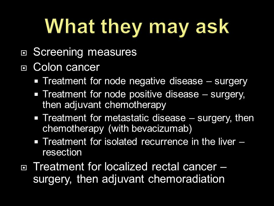 What they may ask Screening measures Colon cancer